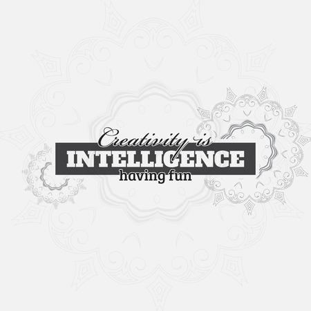 positiveness: Creativity is intelligence having fun.Motivational poster. Minimalist background Illustration