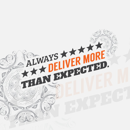 expected: Always deliver more than expected. Motivational poster. Minimalist background