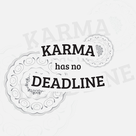 react: Karma has no deadline. Motivational poster. Minimalist background Illustration