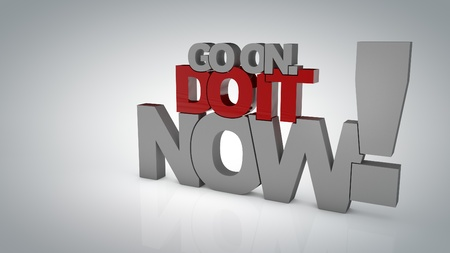 Go on. Do it now! 3D Motivational poster. Minimalist background with space for your text. photo