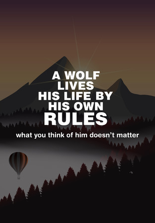 A wolf lives his life by his own rules. Motivational poster.