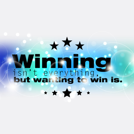 but: Winning isnt everythin, but wanting to win is. Motivational poster Illustration