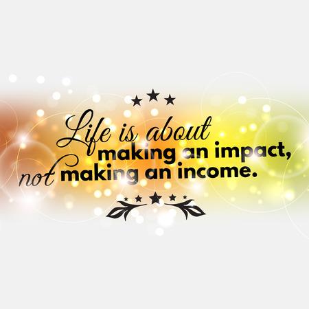 haciendo el amor: La vida se trata de hacer un impacto, no hacer un cartel income.Motivational
