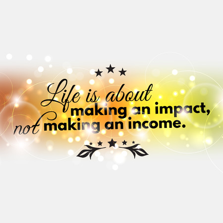 making love: Life is about making an impact, not making an income.Motivational poster Illustration