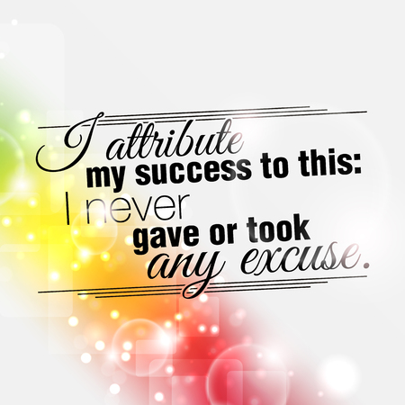 I attribute my success to this: I never gave or took any excuse. Motivational poster. Vektoros illusztráció