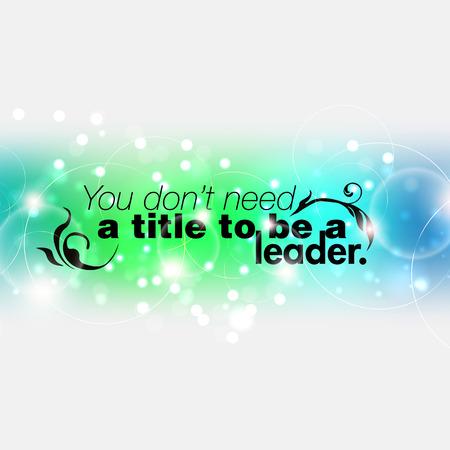 be or not to be: You do not need a title to be a leader. Motivational poster