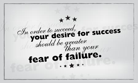 Pour réussir, votre désir de réussite doit être supérieure à votre peur de l'échec. affiche de motivation