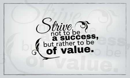 strive: Strive not to be a success, but rather to be of value. Motivational poster Illustration