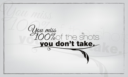 do not: You miss 100 percent of the shots you do not take. Motivational poster.