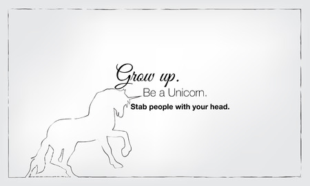 stab: Grow up, be a unicorn, stab people with your head. Motivational poster. Illustration