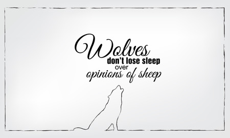 opinions: Wolves do not lose sleep over opinions of sheep. Minimalist background
