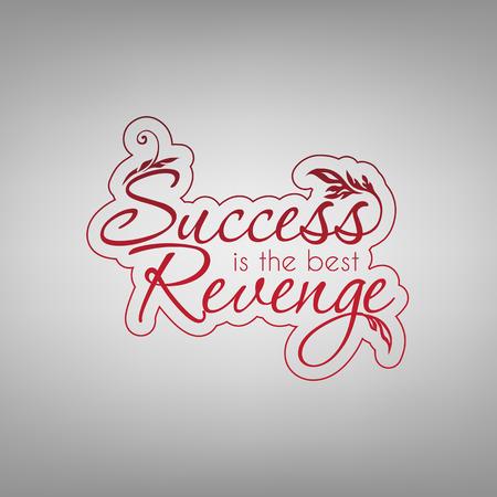 revenge: Success is the best revenge. Motivational poster