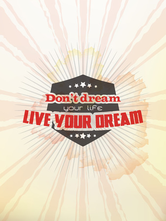 your: Dont dream your life. Live your dream! Motivational poster