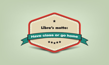 home product: Libras motto: Have class or go home. fun facts badge
