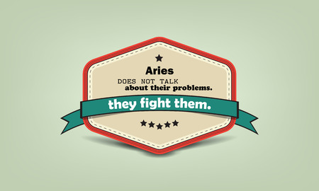 them: Aries does not talk about their problems. They fight them. fun facts retro badge