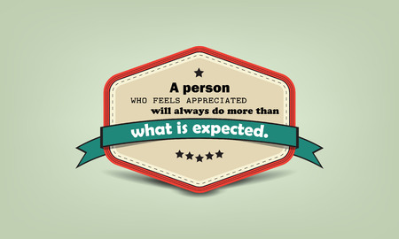 expected: A person who feels appreciated will always do more than what is expected. Motivatinal retro badge