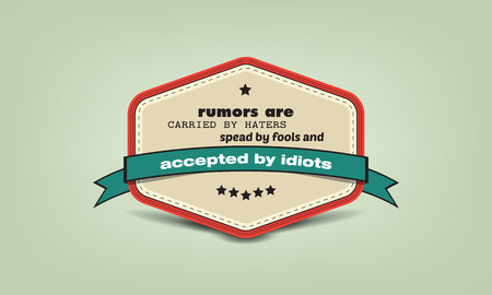 carried: Rumors are carried by haters, spread by fools and accepted by idiots. Motivational poster