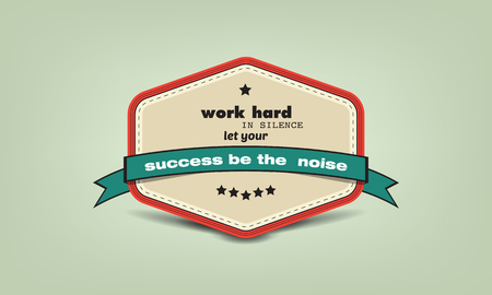 Work hard in silence, let your success be the noise. Motivational poster