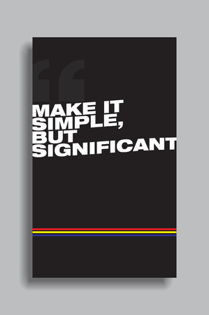Make it simple, but significant. Motivational poster