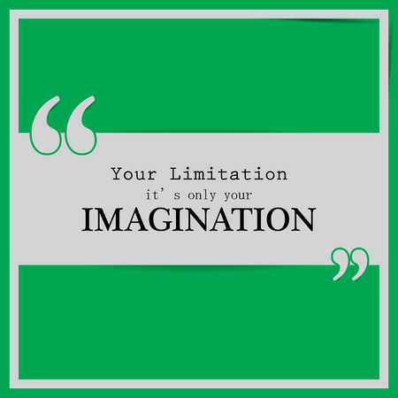 Your limitation its only your imagination. Motivational poster Illustration