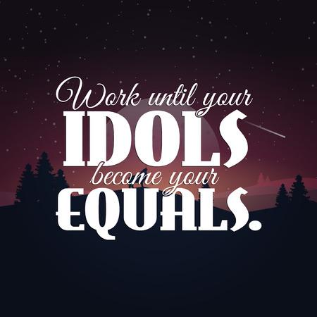 anochecer: Trabajar hasta que sus ídolos se convierten en sus iguales. cartel de motivación con el fondo de la naturaleza