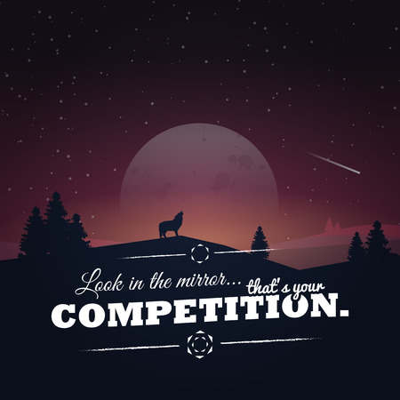 look in mirror: Look in the mirror.. thats your competition. Motivational poster with nature background Illustration