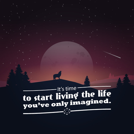 It's time to start living the life you've only imagined. Motivational poster with nature background Vektorové ilustrace