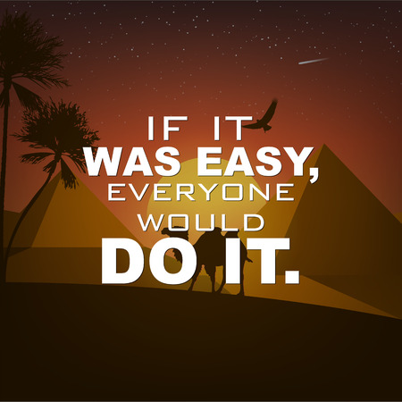 do it: If it was easy, everyone would do it. Motivational poster with nature background Illustration
