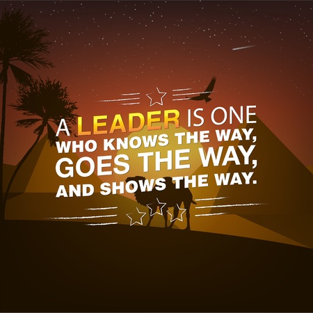 knows: A leader is one who knows the way, goes goes the way, and shows the way. Motivational poster with nature background Illustration