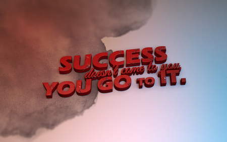 Success doesnt come to you. You go to it. 3D Motivational poster