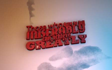 those: Those who dare to fail miserably can achieve greatly. 3D Motivational poster