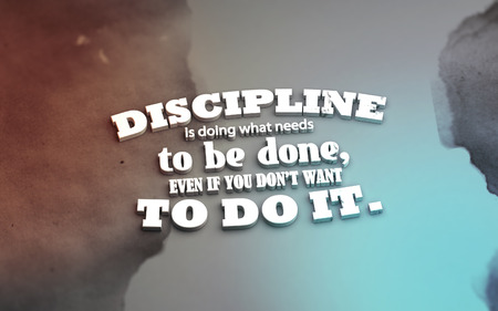 even: Discipline is doing what needs to be done, even if you dont want to do it. 3D Motivational poster Stock Photo