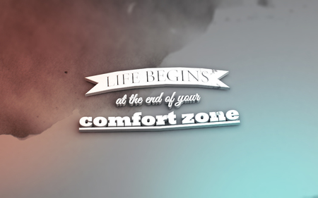 Life begins at the end of your comfort zone. 3D Motivational poster