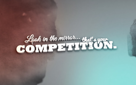 persevere: Look in the mirror... thats your competition. 3D Motivational poster Stock Photo