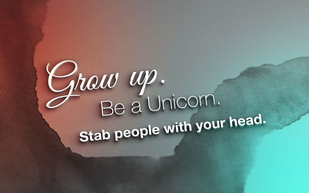 stab: Grow up. Be a unicorn. Stab people with your head. 3D Motivational Poster Stock Photo