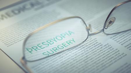 Presbyopia Surgery Article Title Highlighted Through Eyeglasses Closeup. Corrective Surgery Concept 3d Illustration