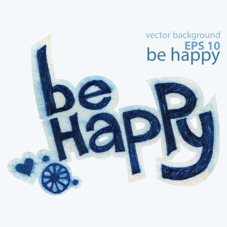 be happy: be happy