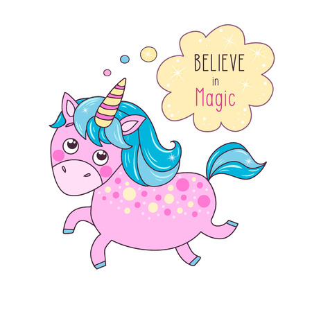Cute magic pink unicorn say Believe in magic. Can be used for birthday cards, baby announcement, invitations. Cartoon vector illustration