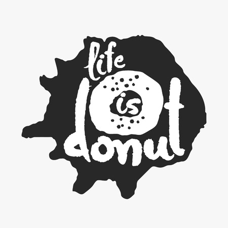 english letters: Life Is Donut in an Ink Blot