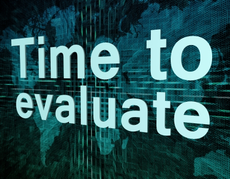 reevaluation: Words on digital world map concept: Time to evaluate