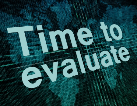 evaluating: Words on digital world map concept: Time to evaluate