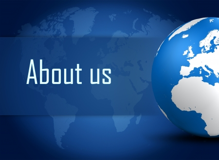 About us concept with globe on blue world map background