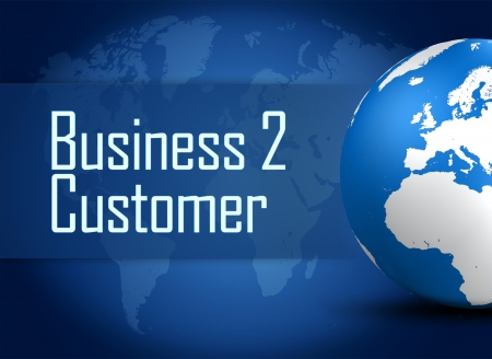Business to Customer concept with globe on blue background photo