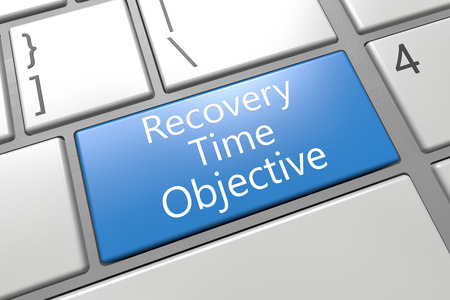 contingency: Recovery Time Objective - keyboard 3d render illustration with word on blue key