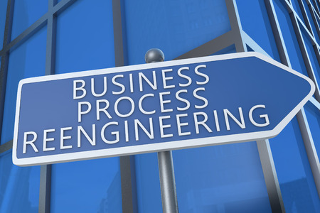 business process reengineering: Business Process Reengineering - illustration with street sign in front of office building.
