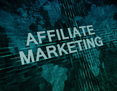 affiliates: Affiliate Marketing text concept on green digital world map background