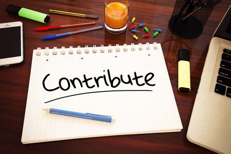contribuire: Contribute - testo scritto a mano in un notebook su una scrivania - illustrazione di rendering 3D.
