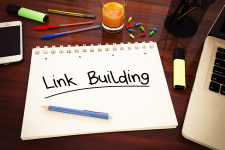 linkbuilding: Link Building - handwritten text in a notebook on a desk - 3d render illustration.