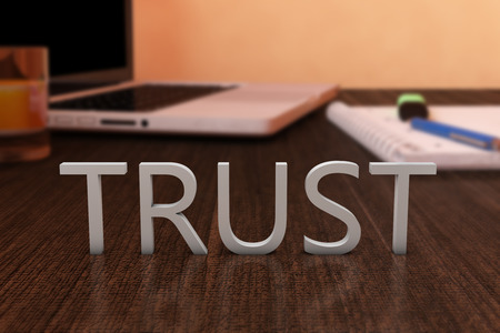 building trust: Trust - letters on wooden desk with laptop computer and a notebook. 3d render illustration.