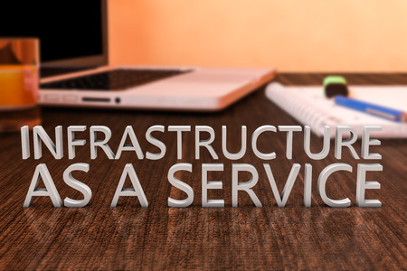 private server: Infrastructure as a Service - letters on wooden desk with laptop computer and a notebook, 3d render illustration.